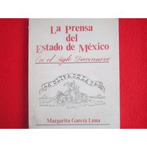 Historia Periodismo Prensa Estado Mexico Siglo Xix