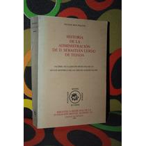 Historia De La Administracion De D. Sebastian Lerdo De Tejad