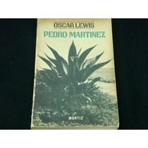 Oscar Lewis, Pedro Martínez, Joaquín Mortiz, México, 1966,