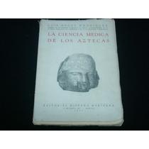 Luis Ángel Rodríguez, La Ciencia Médica De Los Aztecas, E