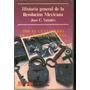 Valadés, José C. Historia General De La Revolución Mexicana