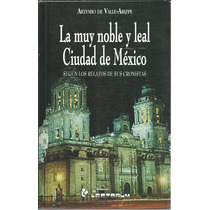 La Muy Noble Y Leal Ciudad De Mexico De Artemio De Valle