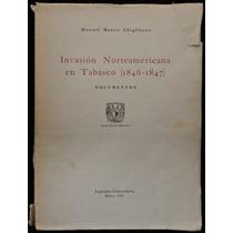 Invasión Norteamericana En Tabasco. Manuel Mestre Ghigliazza