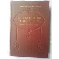 Teatro De La República,biografía De Un Gran Coliseo.