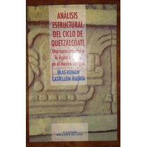 Análisis Estructural Del Ciclo De Quetzalcóatl, Castellón H.