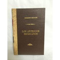 Los Antiguos Mexicanos 1 Vol Herbert Spenger
