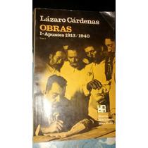 Lázaro Cárdenas Obras Apuntes 1913 1940 Libro