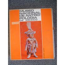 Museo Nacional De Antropologia De Mexico Ignacio Bernal