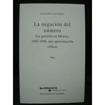 Salvador Castañeda, La Negación Del Número (la Guerrilla En