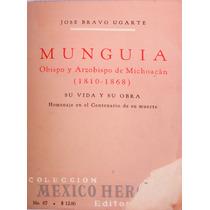 Munguia. Obispo Y Arzobispo De Michoacan 1810-1868