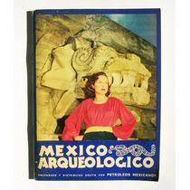 Petroleos Mexicanos Presenta Mexico Arqueologico Libro 1948