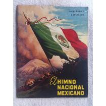 Especial El Himno Nacional Mexicano, Ilustrado Y Explicado