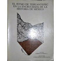 Chambajlum Istmo Tehuantepec Encrucijada Historia Mexico