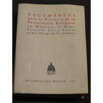 Persecución Religiosa Mexico Lara Y Torres Cristeros 1954