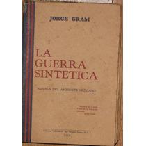 Guerra Sintética Jorge Gram México Cristeros 1937 1a Ed.