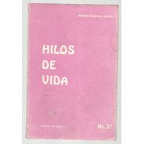 Hilos De Vida / Antonio Guerrero Aguilar