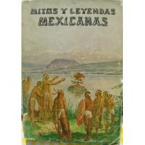Libro Mitos Y Leyendas Mexicanas