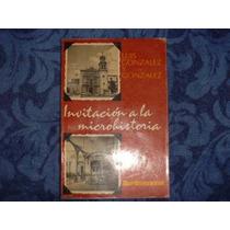 Luis González Y González, Invitación A La Microhistoria,