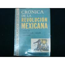 Roberto Blanco Moheno, Crónica De La Revolución Mexicana,