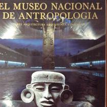 El Museo Nacional De Antropologíade Antropologia
