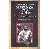 La Historia De Una Matanza Por El Poder - Miguel Zunzunegui