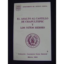 El Asalto Al Castillo De Chapultepec Y Los Niños Héroes