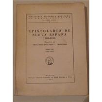 Epistolario De Nueva España 1505-1818 F.del Paso Y Troncoso