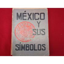 Carmen G. Basurto, México Y Sus Símbolos