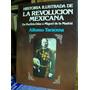 Historia Ilustrada De La Revolucion Mexicana - Taracena