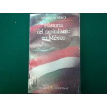 Enrique Semo, Historia Del Capitalismo En México