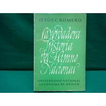 Jesús C. Romero, La Verdadera Historia Del Himno Nacional
