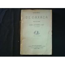 José Antonio Gay, Historia De Oaxaca, 2a. Ed., 1933, Tomo 1