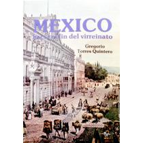 México Hacia El Fin Del Virreinato Mmu