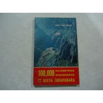 100,000 Kilómetros Misioneros En La Nueva Tarahumara