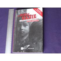 Víctor Ronquillo, Los Niños De Nadie, Ediciones B, México.