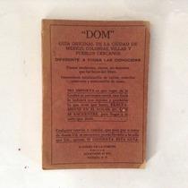 Dom, Guía Original De La Ciudad De México, Colonias Villas Y