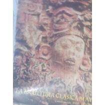 Historia De La Escultura Maya Artes De México