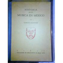 Historia De La Música En México,gabriel Saldivar,primera Edc