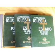Las Relaciones Iglesia Estado En México 1916-1992. 3 Tomos.