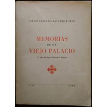 Memorias De Un Viejo Palacio - Carlos Sánchez Navarro Y Peón