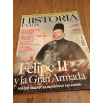 Historia Y Vida - Felipe Ii Y La Gran Armada