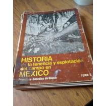 Historia De La Tenencia Y Explotación Del Campo En Mex. - G.