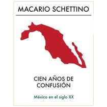 Cien Años De Confusión: Mexico En El Siglo Xx Libro Digital