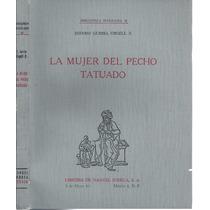 La Mujer Del Pecho Tatuado / Isidoro Gurría Urgell Z. 1969