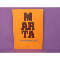 Rafael Loret De Mola, Marta, Editorial Océano, México, 2003.