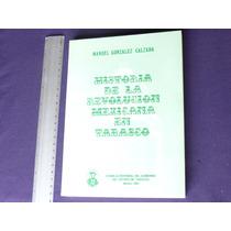 Gonzalez, Historia De La Revolución Mexicana En Tabasco.