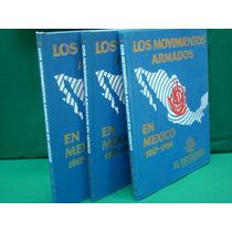 Los Movimientos Armados En México 1917-1994, Tres Tomos.