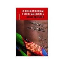 Libro La Herencia Colonial Y Otras Maldiciones *cj