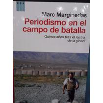 Periodismo En El Campo De Batalla Marc Marginedas Nuevo