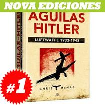 Libro Sobre Luftwaffe, Águilas De Hitler. Nuevo Y Original
